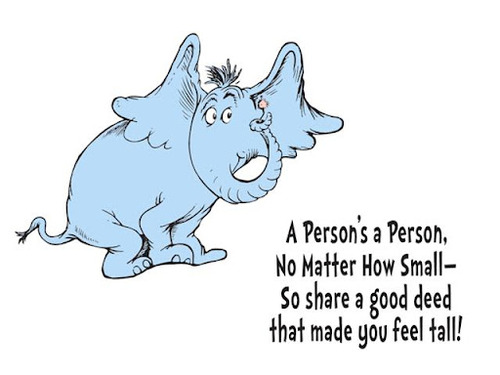 From Horton hears a Who, Dr. Seuss, seen on http://www.forerunner.com