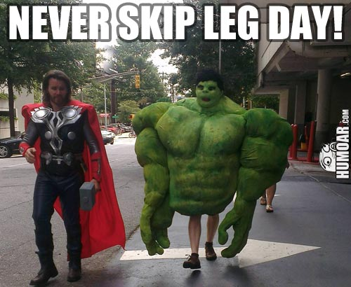 Never skip leg day! (humor.com)